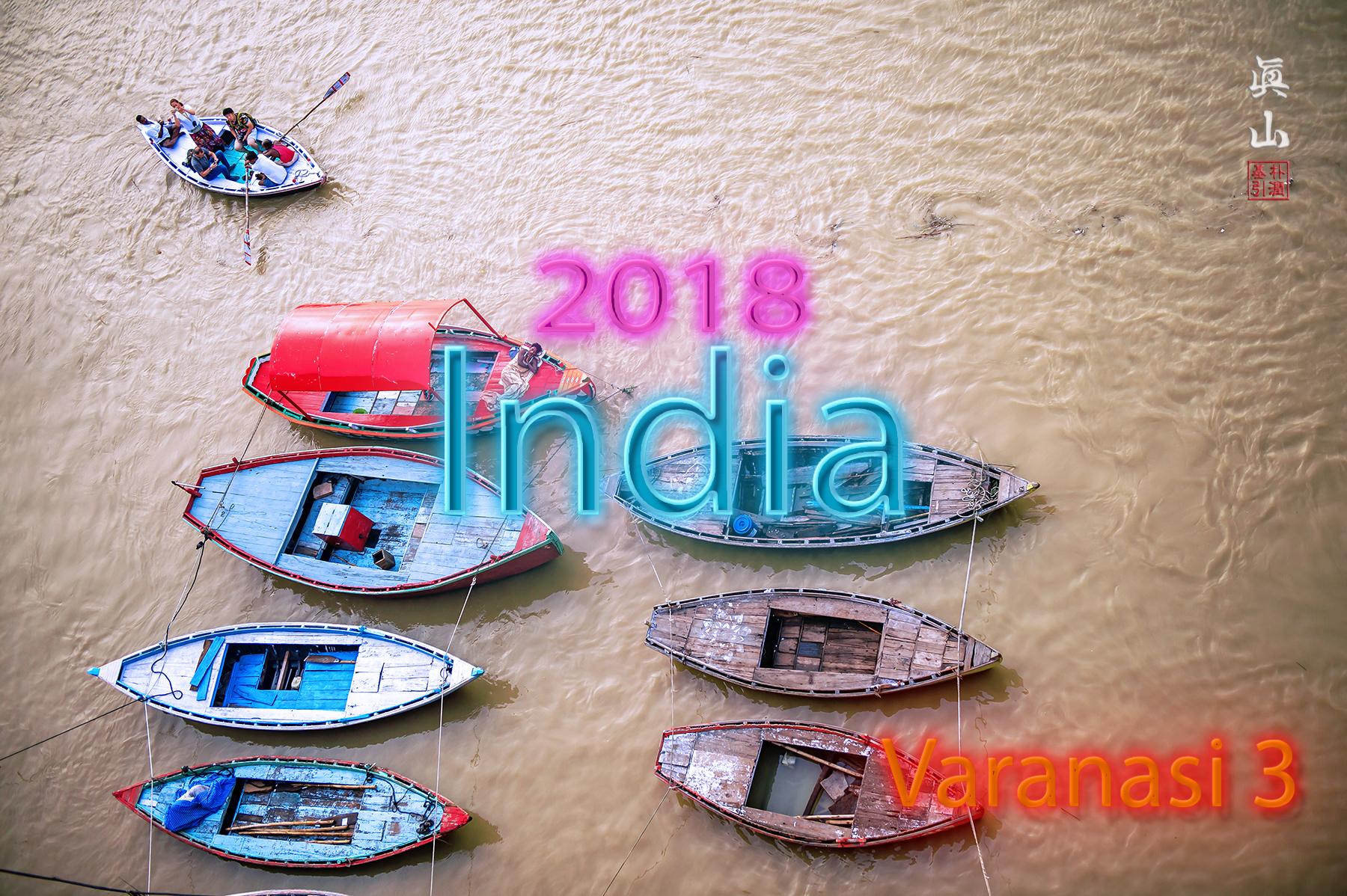2018 India Tour - Varanasi 3, 4th day